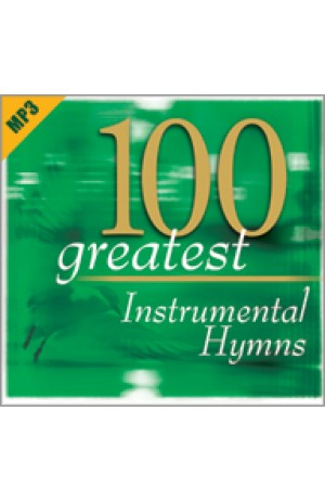 100 GREATEST INSTRUMENTAL HYMNS
