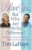 I LOVE YOU, BUT WHY ARE WE SO DIFFERENT?