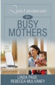 QUIET MOMENTS FOR BUSY MOTHERS