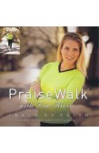 PRAISE WALK - I WALK BY FAITH