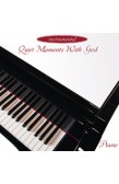 QUIET MOMENTS WITH GOD - PIANO