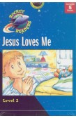 ROCKET READERS: JESUS LOVES ME
