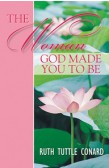 THE WOMAN GOD MADE YOU TO BE