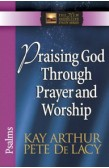 PSALMS - PRAISING GOD THROUGH PRAYER AND WORSHIP