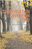 CONVERSATION WITH THE SOVEREIGN LORD