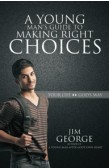 A YOUNG MANS GUIDE TO MAKING RIGHT CHOICES