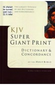 KJV - SUPER GIANT PRINT DICTIONARY & CONCORDANCE OF THE HOLY BIBLE